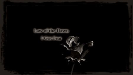 I got fear